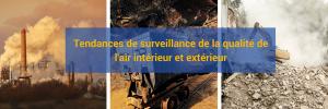 Tendances de surveillance de la qualité de l'air intérieur et extérieur