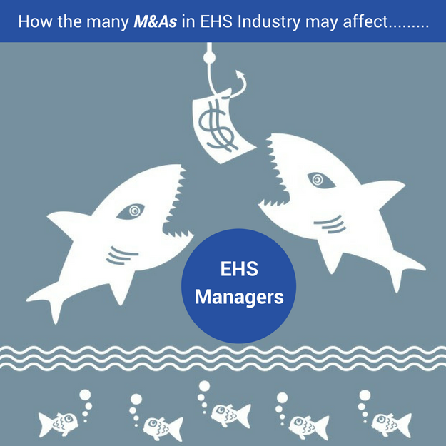 How Mergers and Acquisitions in the EHS Software Space may affect EHS Managers