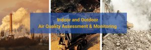 Indoor and Outdoor Air Quality assessment & Monitoring
