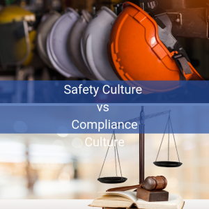 Safety Culture vs Compliance Culture