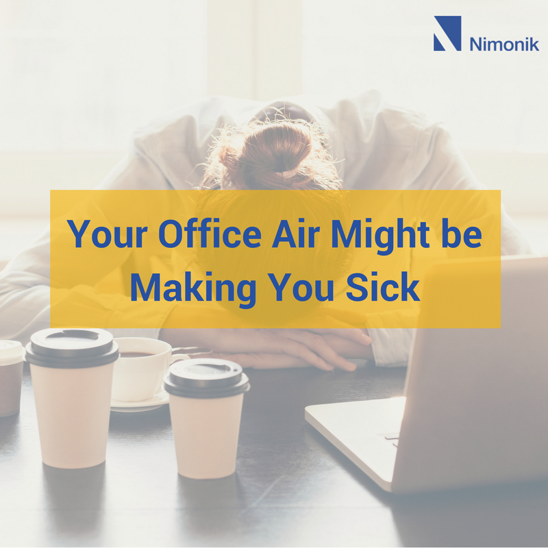 your-office-air-maybe-making-you-sick
